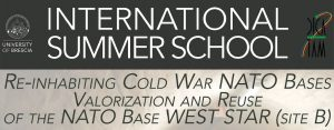 International Summer School - Re-inhabiting the Cold War NATO Bases Valorization and Reuse of the NATO Base WEST STAR (site B