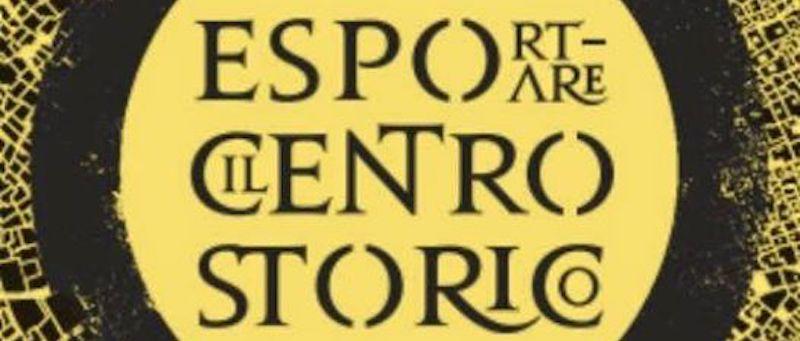 Esportare il Centro Storico