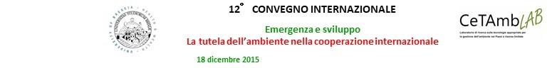 XII Convegno Internazionale - Emergenza e sviluppo: La tutela dell'ambiente nella cooperazione internazionale