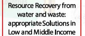 6th International Summer School - Resource Recovery from water and waste: appropriate Solutions in Low and Middle Income Countries