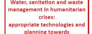 5th International Summer School - Water, sanitation and waste management in humanitarian crises: appropriate technologies and planning towards development
