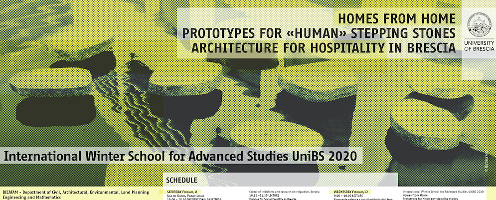 International Winter School for Advanced Studies UniBS 2020. Homes from Home: prototypes for «human» stepping stones. Architecture for hospitality in Brescia